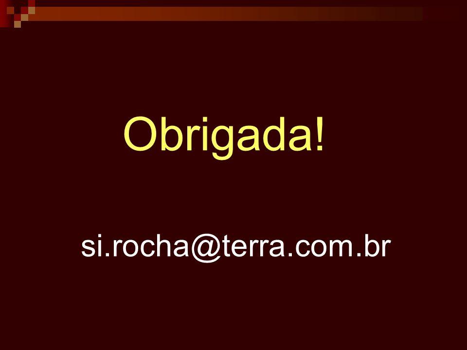 Obrigada! si.rocha@terra.com.br
