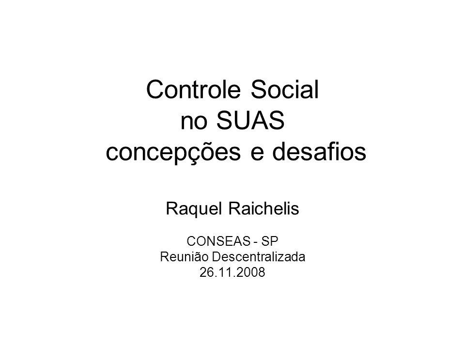 Controle Social no SUAS concepções e desafios Raquel Raichelis