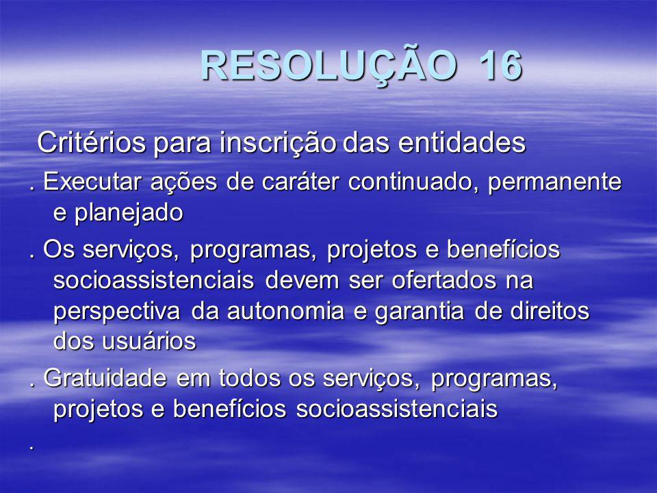 RESOLUÇÃO 16 Critérios para inscrição das entidades