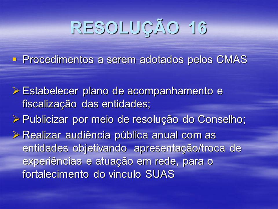 RESOLUÇÃO 16 Procedimentos a serem adotados pelos CMAS