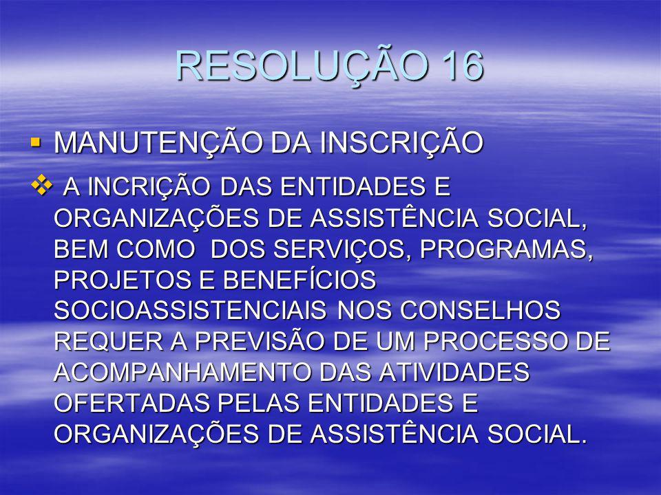 RESOLUÇÃO 16 MANUTENÇÃO DA INSCRIÇÃO