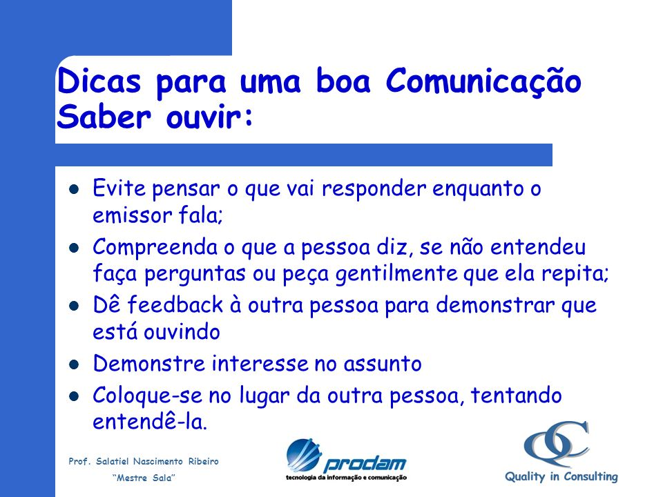 Dicas para uma boa Comunicação Saber ouvir: