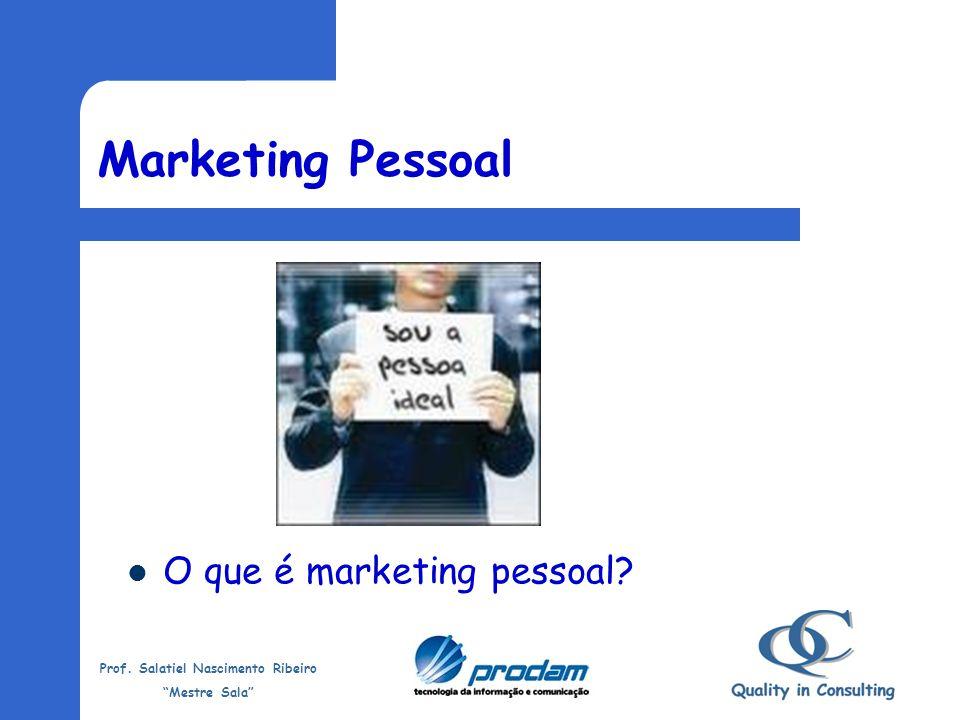 Marketing Pessoal O que é marketing pessoal
