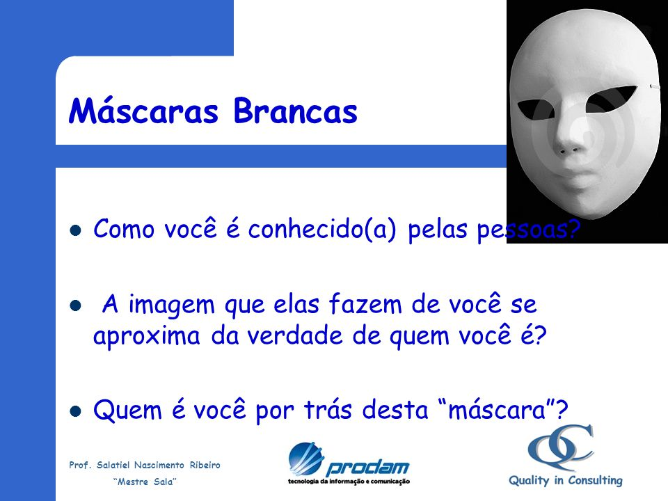Máscaras Brancas Como você é conhecido(a) pelas pessoas