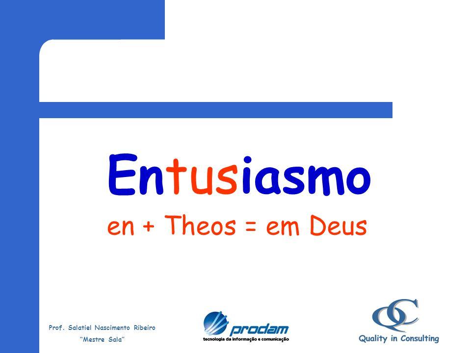 Entusiasmo en + Theos = em Deus
