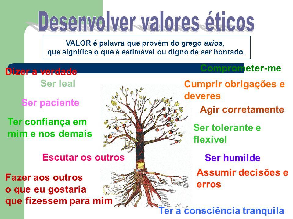 Desenvolver valores éticos