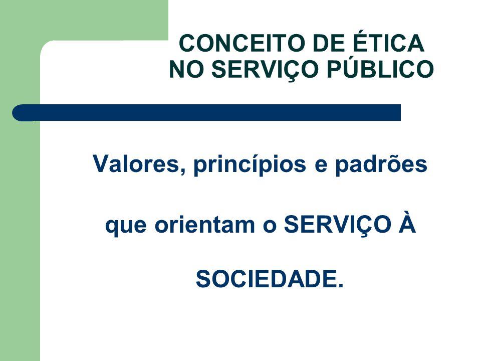 CONCEITO DE ÉTICA NO SERVIÇO PÚBLICO