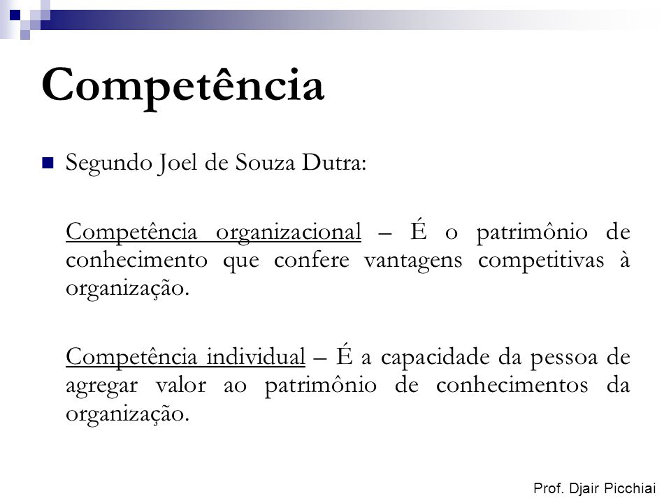 Competência Segundo Joel de Souza Dutra:
