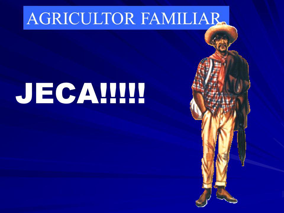 AGRICULTOR FAMILIAR JECA!!!!!