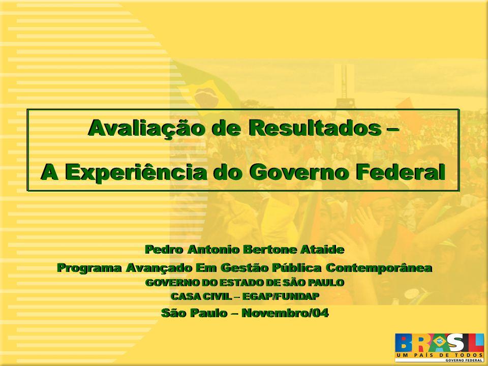 Avaliação de Resultados – A Experiência do Governo Federal