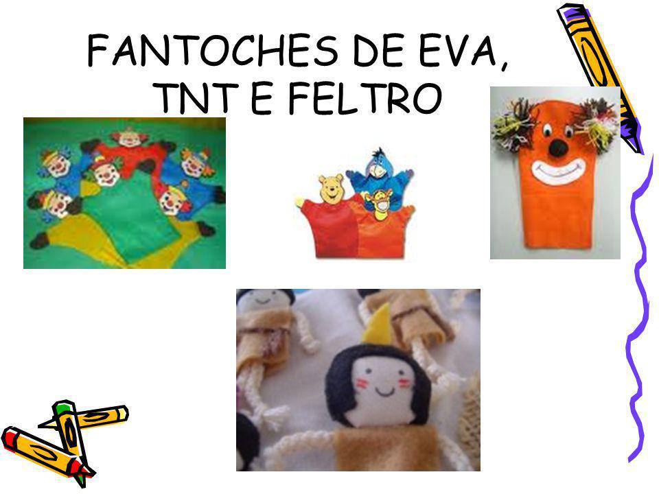 FANTOCHES DE EVA, TNT E FELTRO