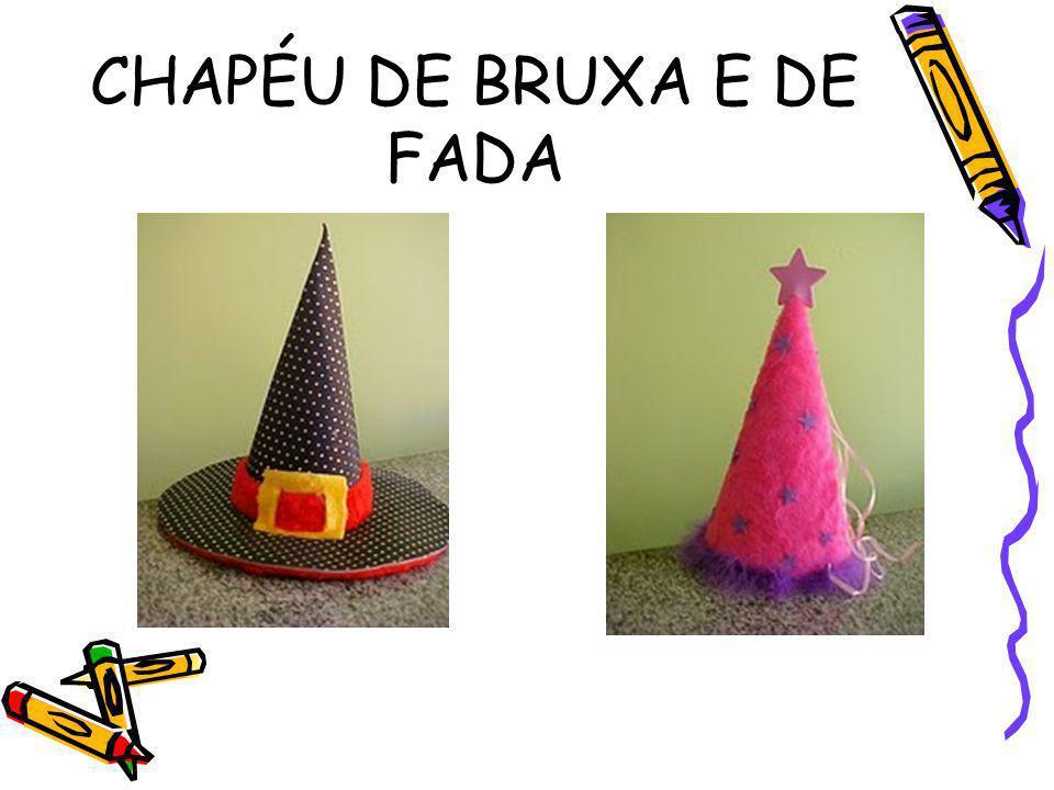 CHAPÉU DE BRUXA E DE FADA