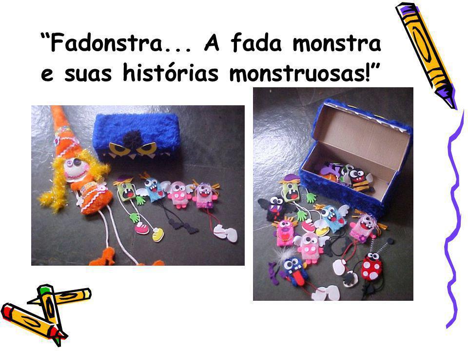 Fadonstra... A fada monstra e suas histórias monstruosas!