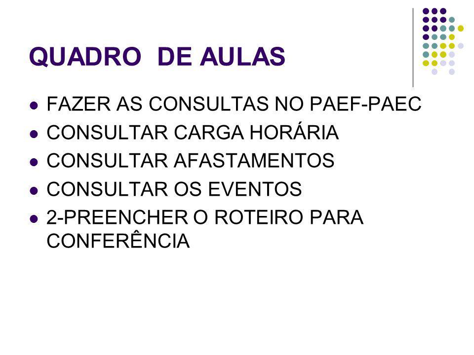 QUADRO DE AULAS FAZER AS CONSULTAS NO PAEF-PAEC