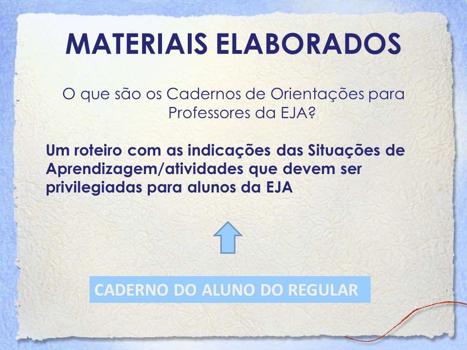 MATERIAIS ELABORADOS CADERNO DO ALUNO DO REGULAR