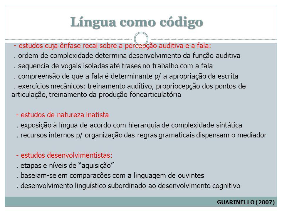 Língua como código - estudos cuja ênfase recai sobre a percepção auditiva e a fala: