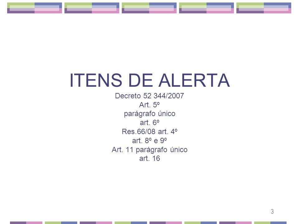 ITENS DE ALERTA Decreto 52 344/2007 Art. 5º parágrafo único art.