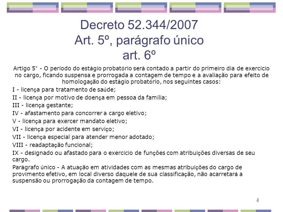 Decreto 52.344/2007 Art. 5º, parágrafo único art. 6º