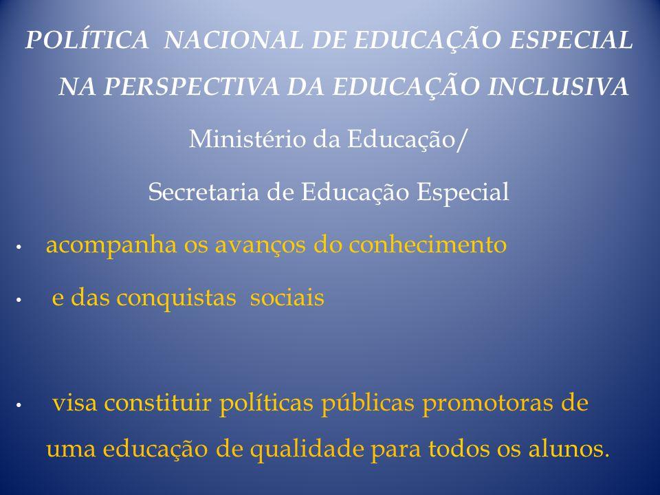 Ministério da Educação/ Secretaria de Educação Especial
