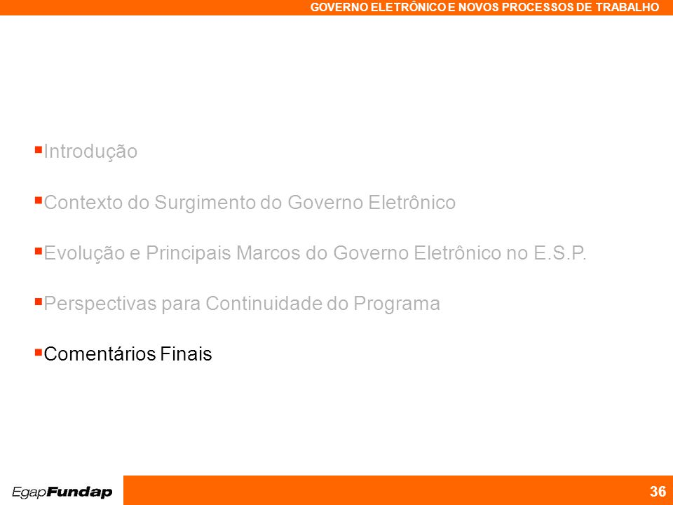 Introdução Contexto do Surgimento do Governo Eletrônico. Evolução e Principais Marcos do Governo Eletrônico no E.S.P.