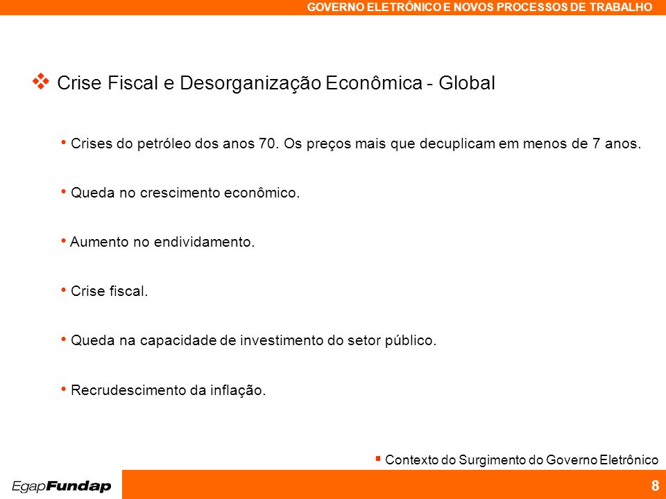 Crise Fiscal e Desorganização Econômica - Global