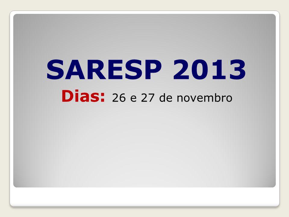 SARESP 2013 Dias: 26 e 27 de novembro