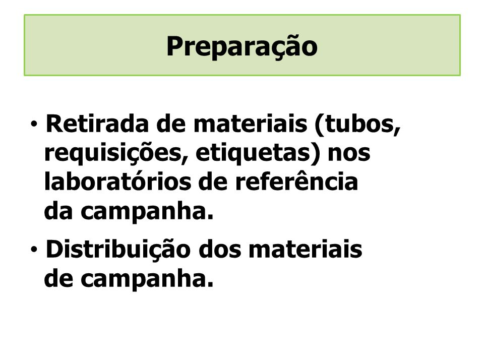 Preparação Retirada de materiais (tubos, requisições, etiquetas) nos laboratórios de referência.