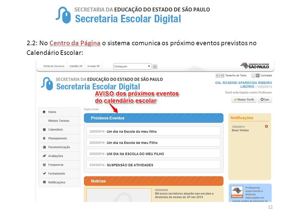 2.2: No Centro da Página o sistema comunica os próximo eventos previstos no Calendário Escolar: