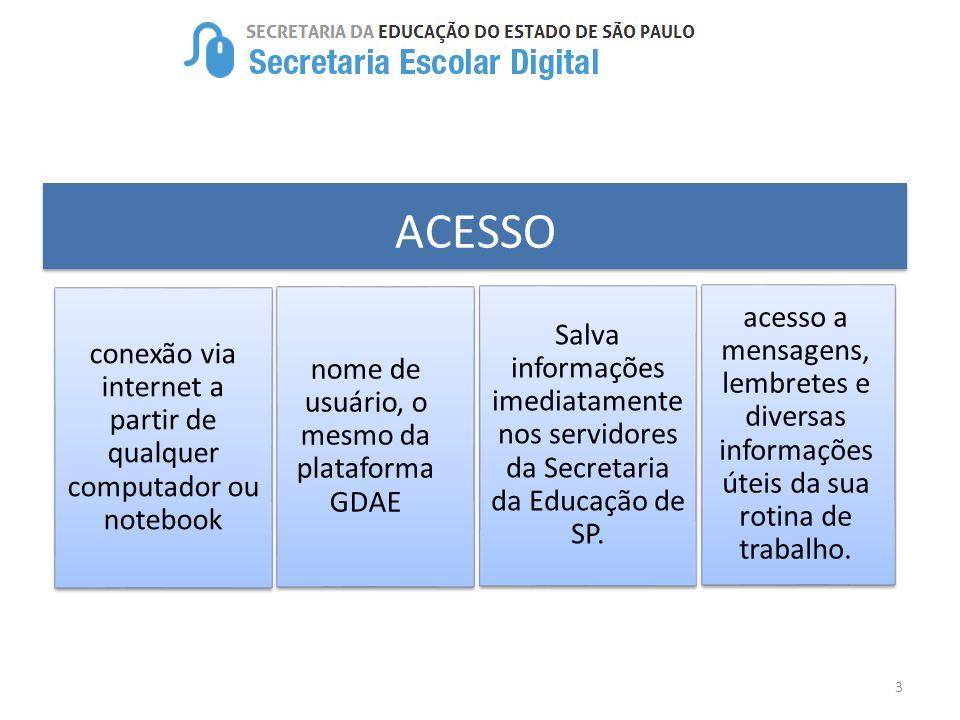 ACESSO conexão via internet a partir de qualquer computador ou notebook. nome de usuário, o mesmo da plataforma GDAE.