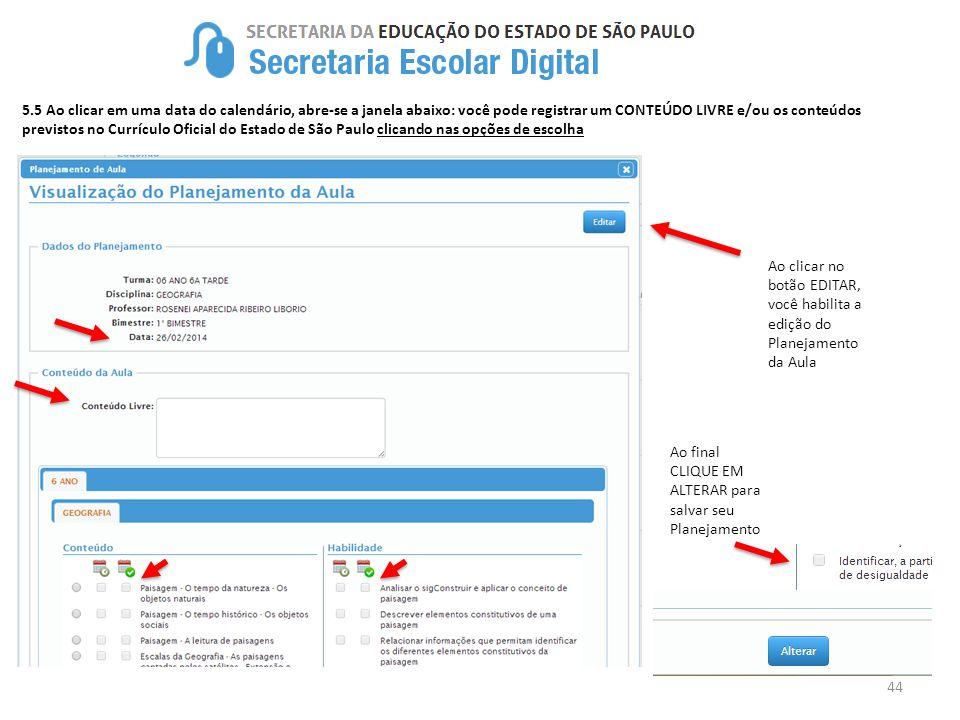 5.5 Ao clicar em uma data do calendário, abre-se a janela abaixo: você pode registrar um CONTEÚDO LIVRE e/ou os conteúdos previstos no Currículo Oficial do Estado de São Paulo clicando nas opções de escolha