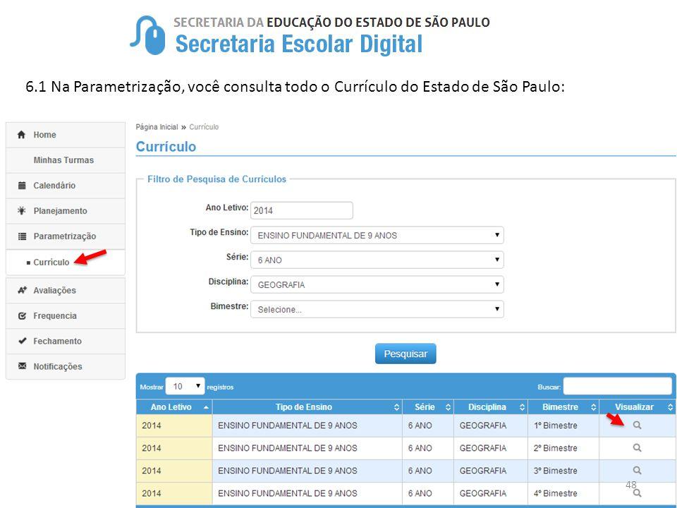6.1 Na Parametrização, você consulta todo o Currículo do Estado de São Paulo: