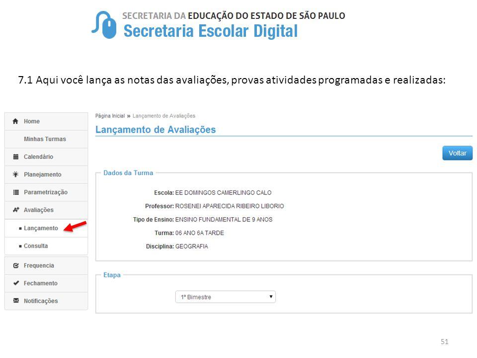 7.1 Aqui você lança as notas das avaliações, provas atividades programadas e realizadas: