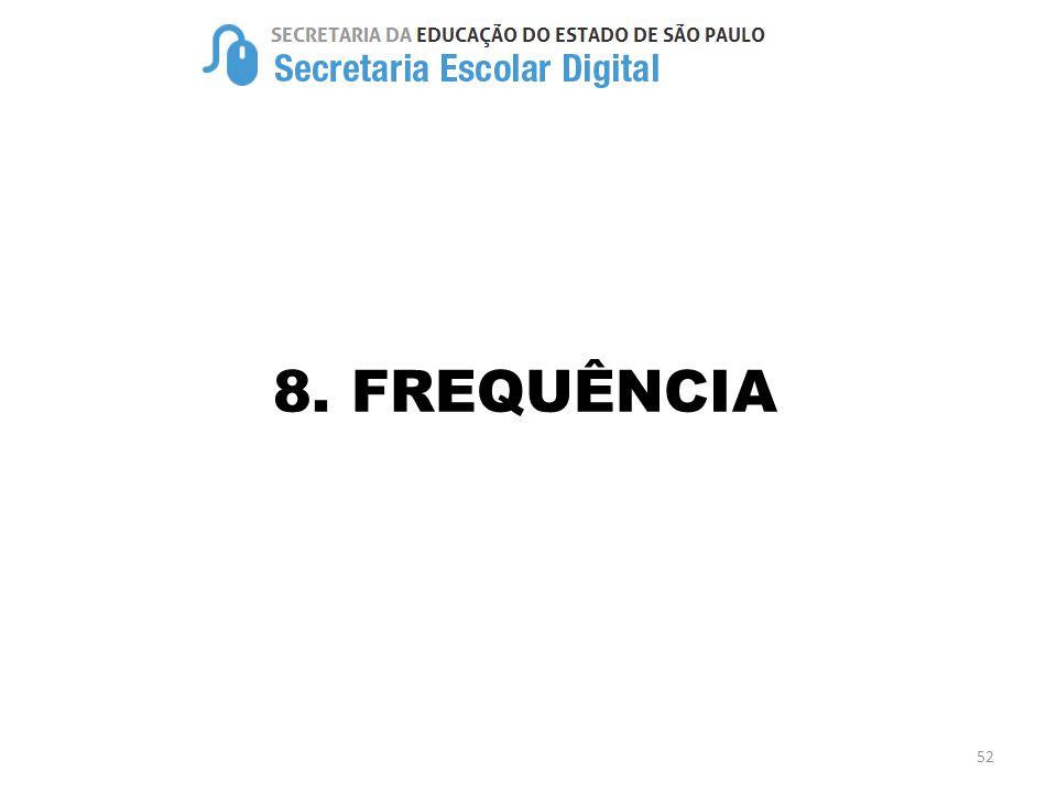 8. FREQUÊNCIA