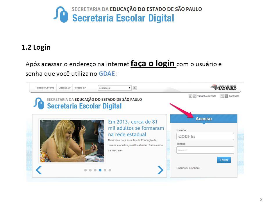 1.2 Login Após acessar o endereço na internet faça o login com o usuário e senha que você utiliza no GDAE: