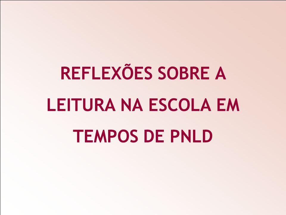 REFLEXÕES SOBRE A LEITURA NA ESCOLA EM TEMPOS DE PNLD