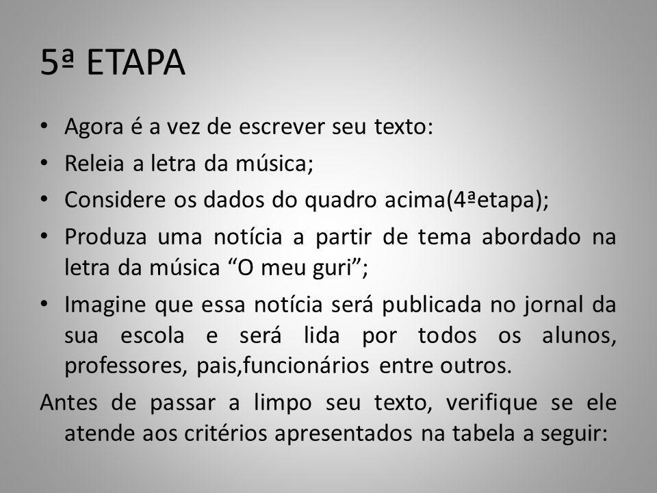 5ª ETAPA Agora é a vez de escrever seu texto: