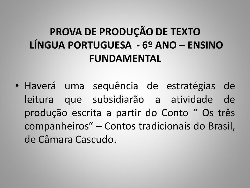 PROVA DE PRODUÇÃO DE TEXTO LÍNGUA PORTUGUESA - 6º ANO – ENSINO FUNDAMENTAL