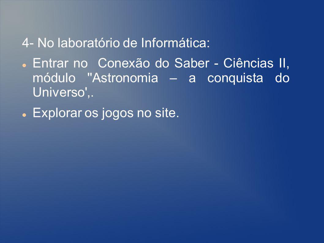 4- No laboratório de Informática: