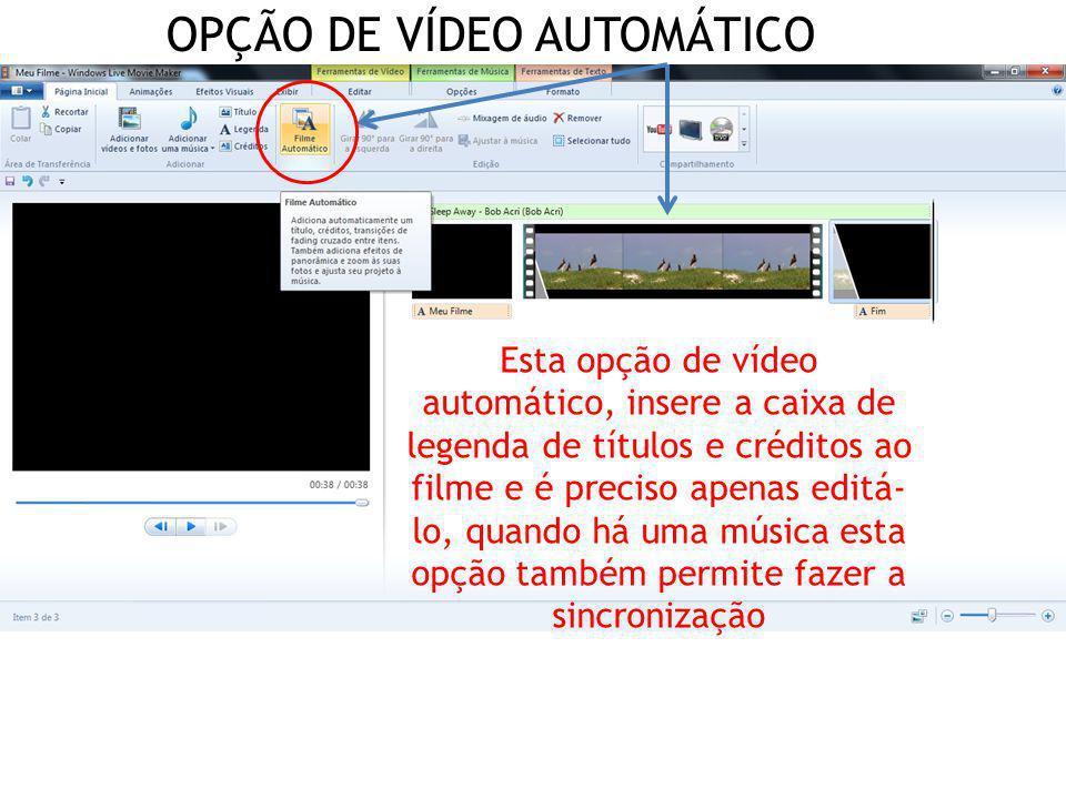 OPÇÃO DE VÍDEO AUTOMÁTICO