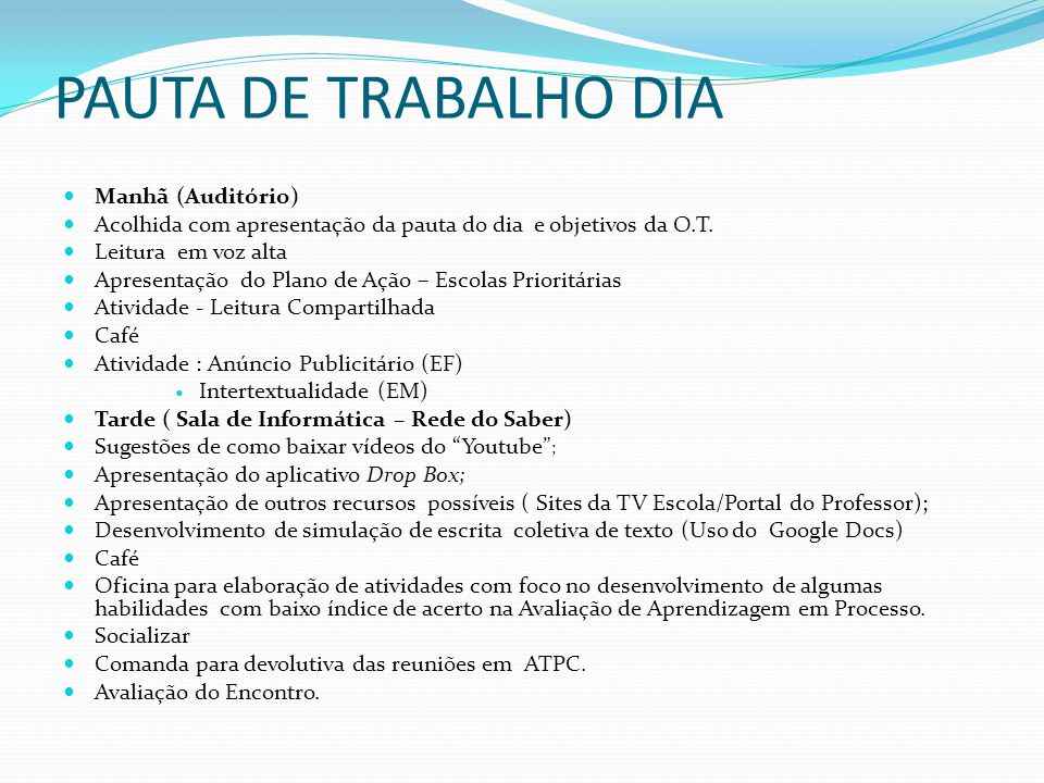 PAUTA DE TRABALHO DIA Manhã (Auditório)