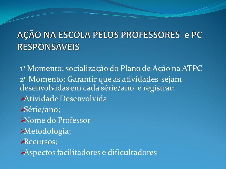 AÇÃO NA ESCOLA PELOS PROFESSORES e PC RESPONSÁVEIS