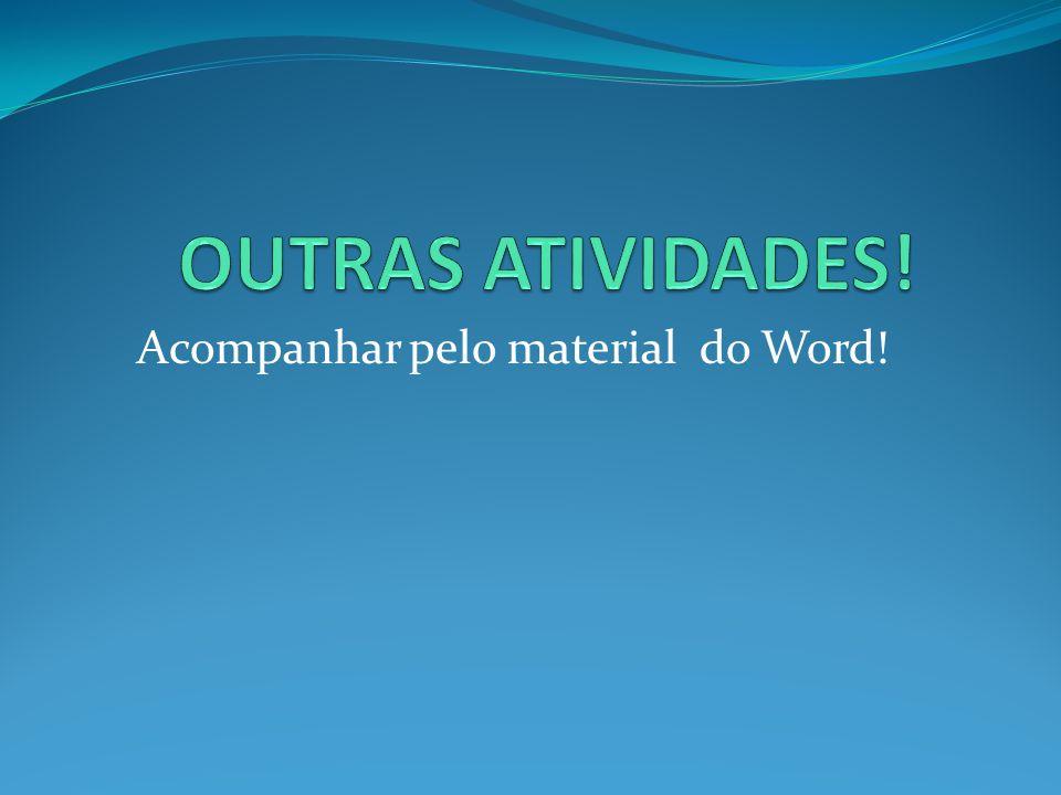 Acompanhar pelo material do Word!