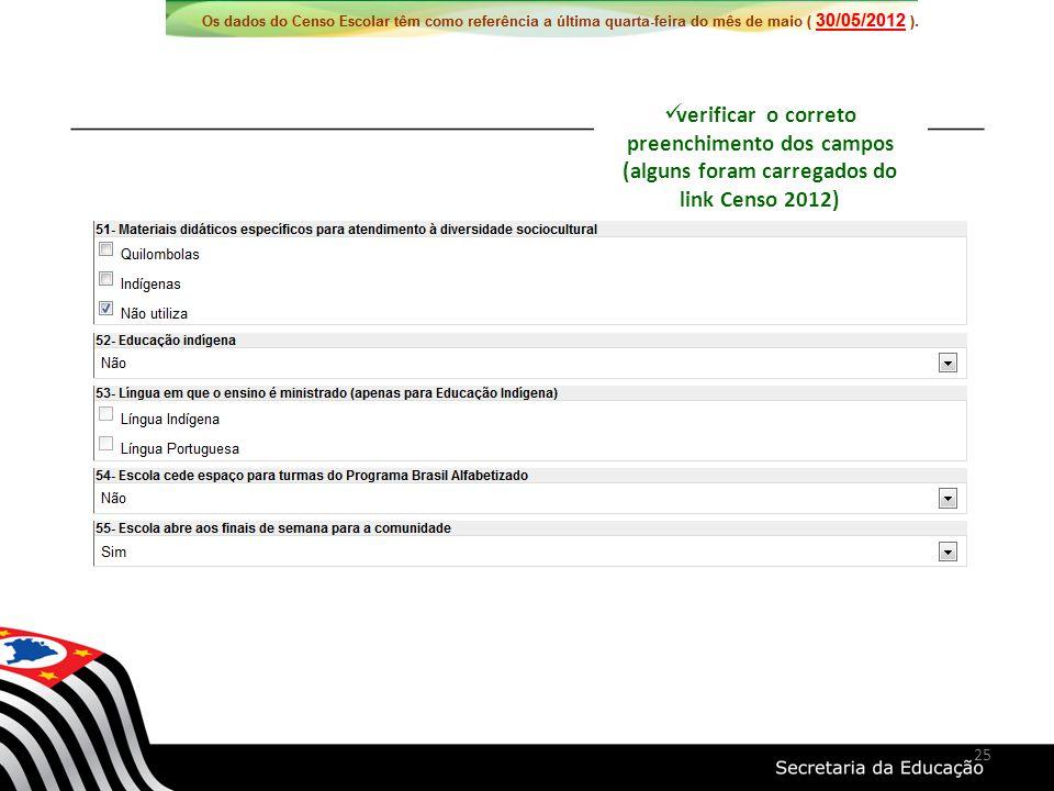 verificar o correto preenchimento dos campos (alguns foram carregados do link Censo 2012)