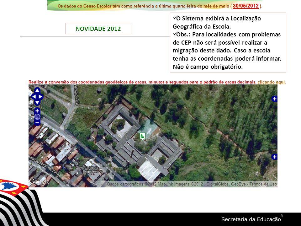 O Sistema exibirá a Localização Geográfica da Escola.