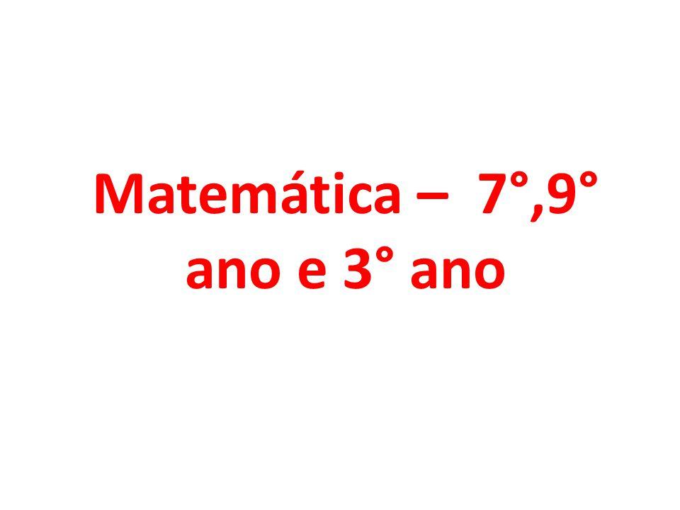 Matemática – 7°,9° ano e 3° ano