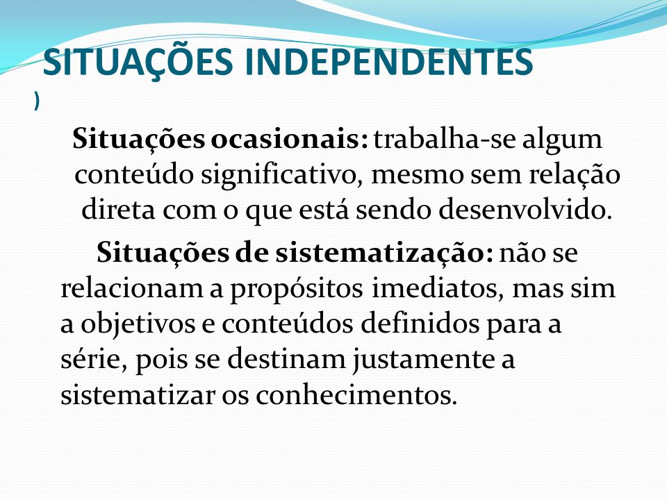 SITUAÇÕES INDEPENDENTES )