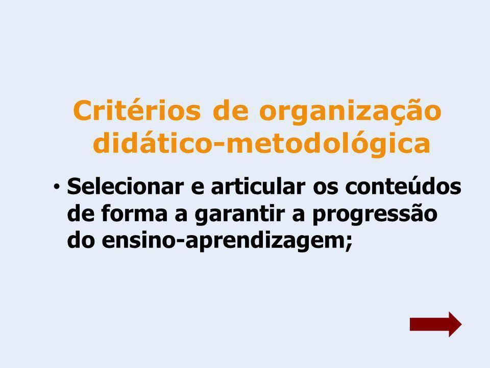 Critérios de organização didático-metodológica