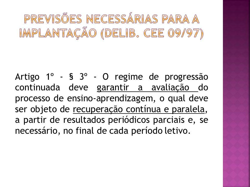 Previsões necessárias para a implantação (Delib. cee 09/97)