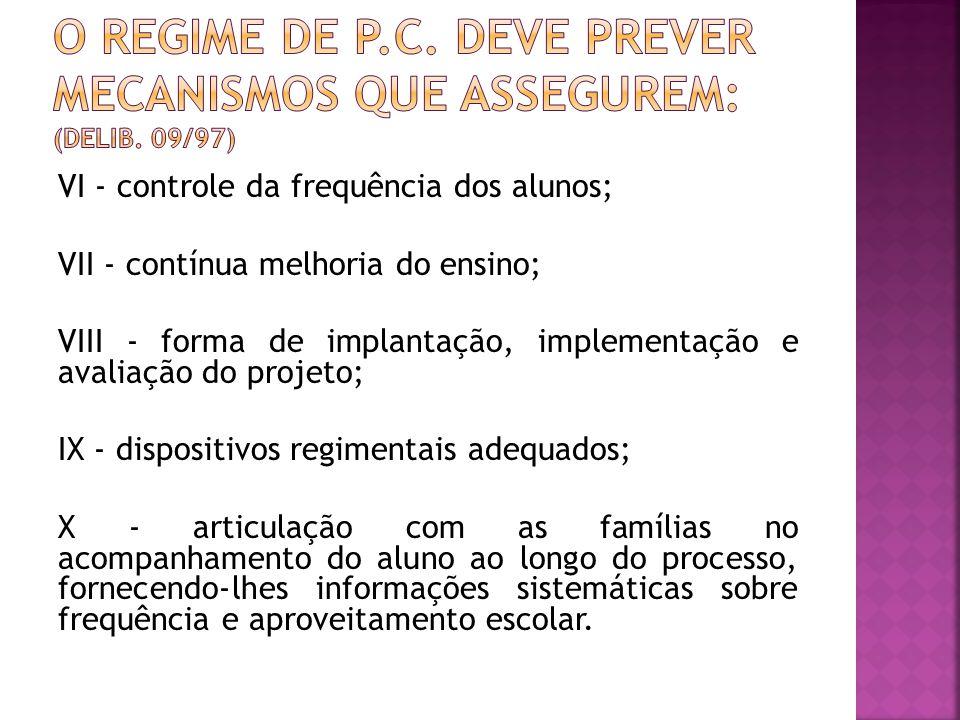O regime de p.c. deve prever mecanismos que assegurem: (Delib. 09/97)