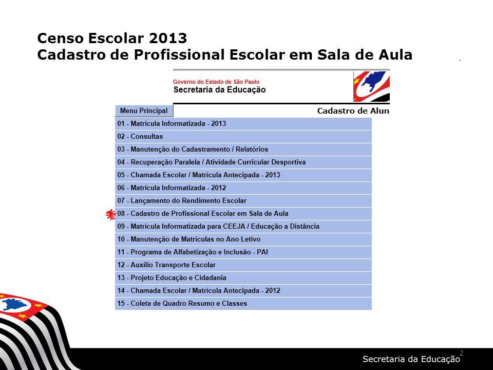 Censo Escolar 2013 Cadastro de Profissional Escolar em Sala de Aula